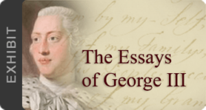 Exhibit: The Essays of George III